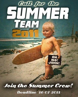 Call for the SUMMER TEAM 2011! Collaborate with OH, NO! JOHN! this summer!
