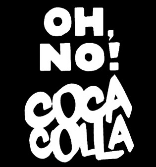 Oh,no! Cocacolla!