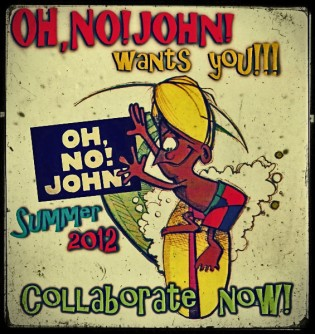 OH,NO!JOHN! wants you! Collabora con OH,NO!JOHN! questa estate!