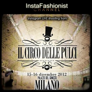 OH,NO!JOHN! & INSTAFASHIONIST Channel present: Instagram LIVE shooting from CIRCO DELLE PULCI Xmas edition, Milan!